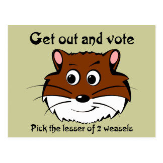 Get out and vote (a weasel wins anyway) postcard