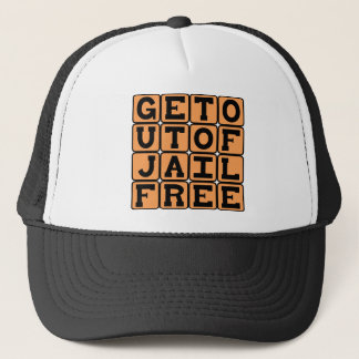 Get Out Of Jail Free, One-Time Immunity Trucker Hat