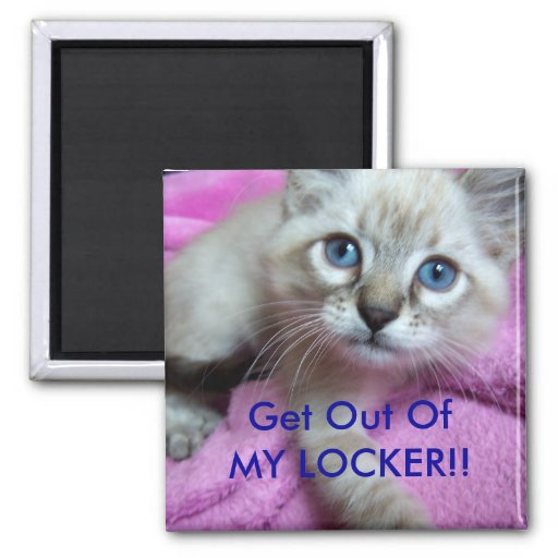 Get Out Of MY LOCKER Magnet Zazzle
