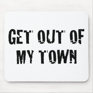 Get out of my town... mouse pad