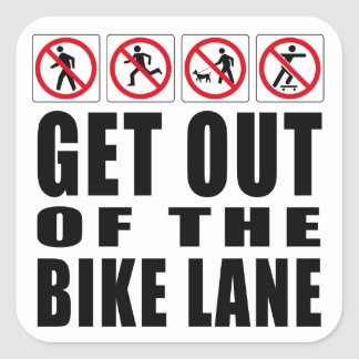 Get Out Of The Bike Lane Square Sticker