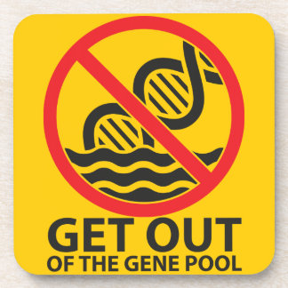 Get Out of the Gene Pool Drink Coaster
