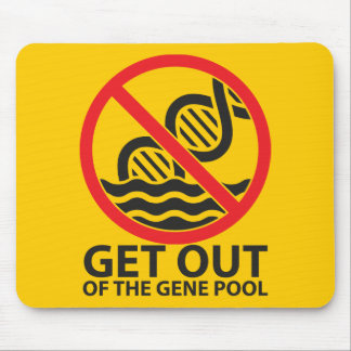 Get Out of the Gene Pool Mouse Pad