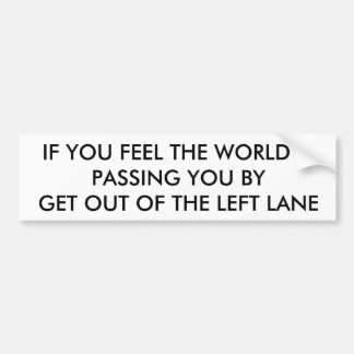 GET OUT OF THE LEFT LANE CAR BUMPER STICKER