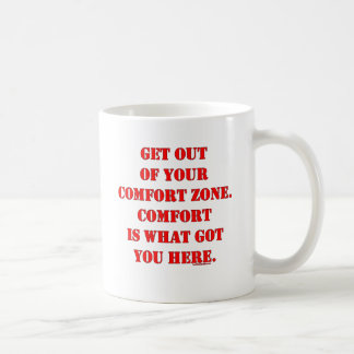 Get Out of Your Comfort Zone! Coffee Mug