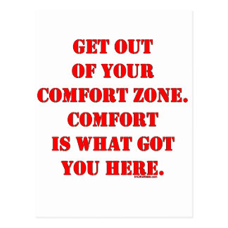 Get Out of Your Comfort Zone! Post Cards