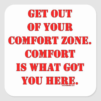Get Out of Your Comfort Zone Square Sticker