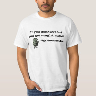 Get out or get caught! T-Shirt
