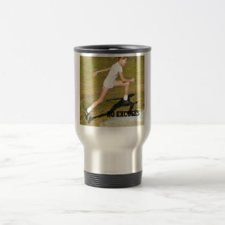 Get out there- No Excuses! Coffee Mug