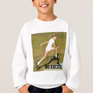 get out there- No Excuses! Sweatshirt