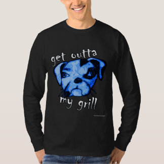 Get outta my grill T-Shirt