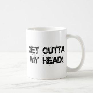 Get Outta My Head wht Coffee Mug