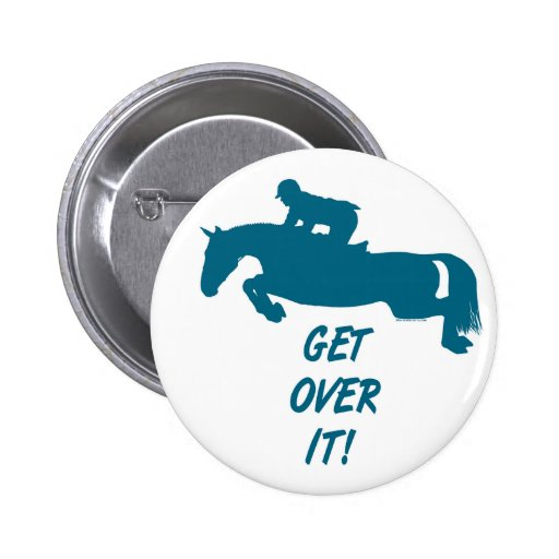 Get Over It Horse 2 Inch Round Button