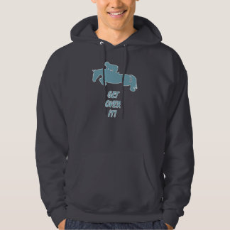 Get Over It Horse Hoodie
