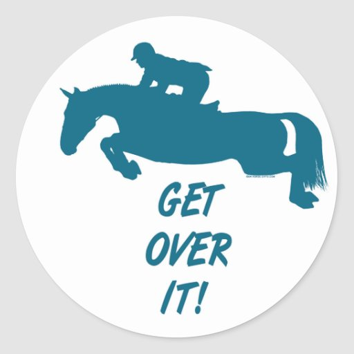 Get Over It Horse Stickers