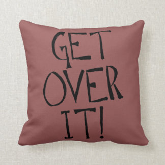 get over it pillow