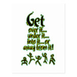 Get over it, under it, into it postcard