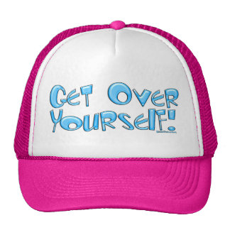 Get Over Yourself! Hat