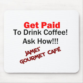 Get Paid To Drink Coffee - Ask Me How Mouse Pad