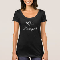 Get pumped T-Shirt