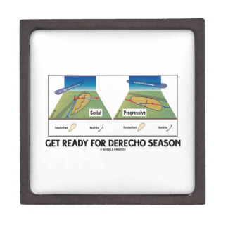 Get Ready For Derecho Season (Meteorology Weather) Premium Keepsake Box