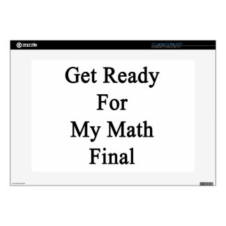 Get Ready For My Math Final Decals For Laptops
