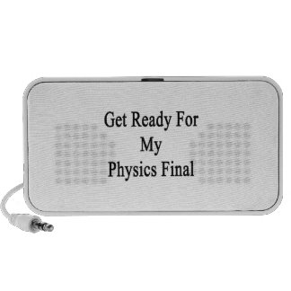 Get Ready For My Physics Final. Speakers