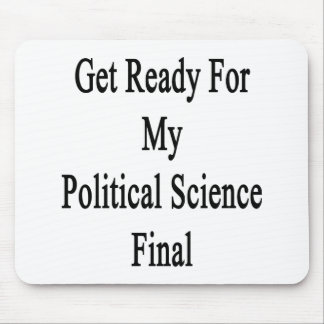 Get Ready For My Political Science Final Mouse Pads