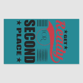 Get Ready for Second Place Rectangular Sticker