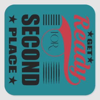 Get Ready for Second Place Square Sticker