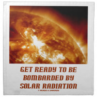 Get Ready To Be Bombarded By Solar Radiation Cloth Napkins