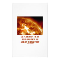 Get Ready To Be Bombarded By Solar Radiation Stationery