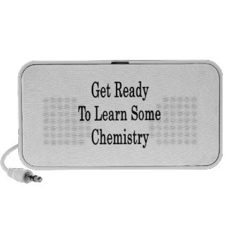 Get Ready To Learn Some Chemistry Speaker