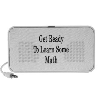 Get Ready To Learn Some Math Speakers