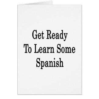 Get Ready To Learn Some Spanish Card