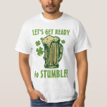 Get Ready To Stumble! T-Shirt