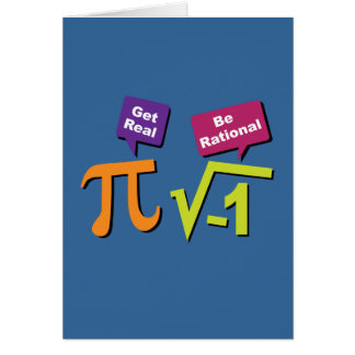 Get Real - Be Rational Greeting Card