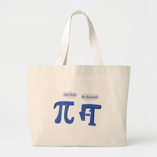 Get Real Be Rational Large Tote Bag