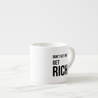 Get Rich Business Success Quote Black White Espresso Cup