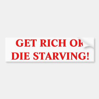 Get Rich Or Die Starving Bumper Sticker Car Bumper Sticker