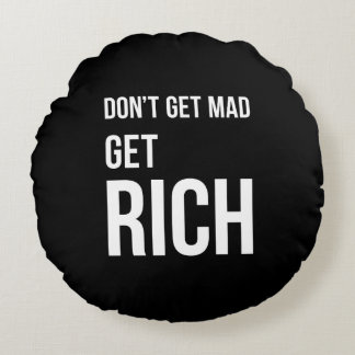 Get Rich Success Motivational Quote White on Black Round Pillow