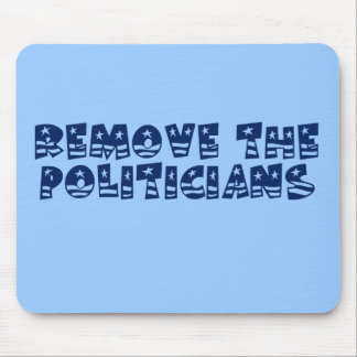 Get rid of all the politicians in Wahington Mouse Pad