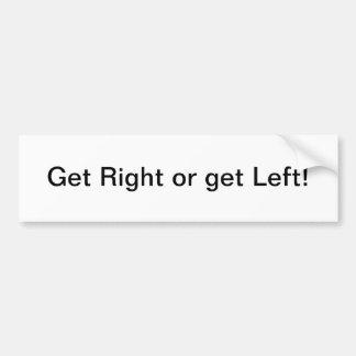 Get Right or get Left - bumper sticker Car Bumper Sticker