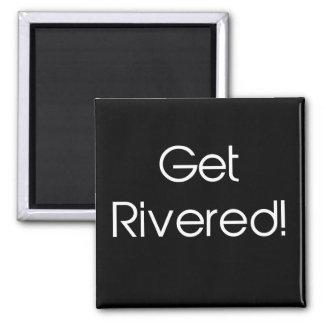Get Rivered Fridge Magnet