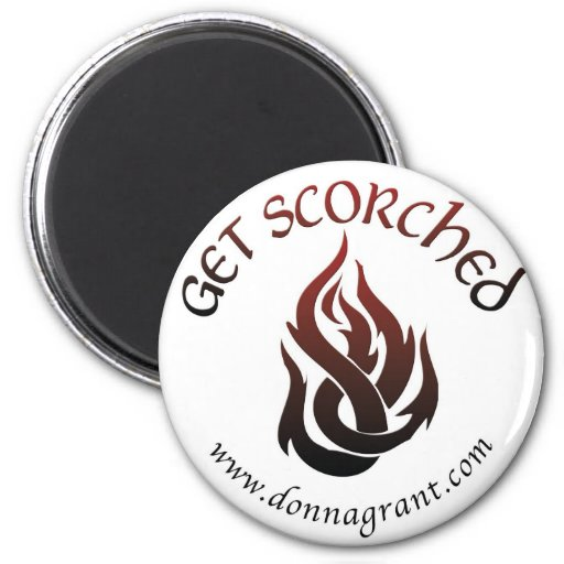 Get Scorched (2) 2 Inch Round Magnet