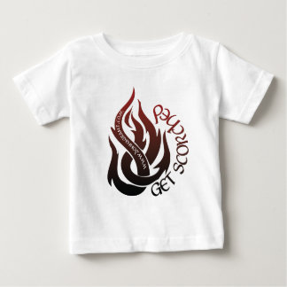Get Scorched Baby T-Shirt