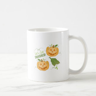 Get Smashed Coffee Mug