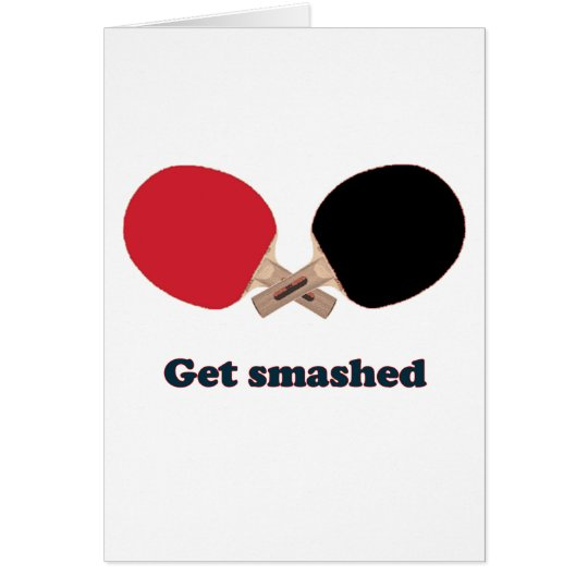 Get Smashed Ping Pong Card