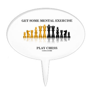 Get Some Mental Exercise Play Chess Cake Toppers