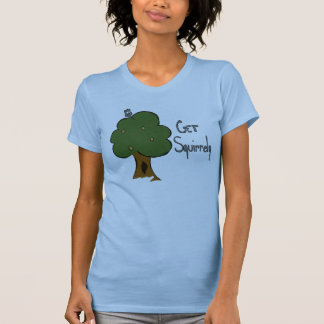 Get Squirrely  Shirt